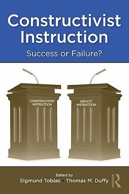 Constructivist Instruction By Tobias, Sigmund (EDT)/ Duffy, Thomas M. (EDT)